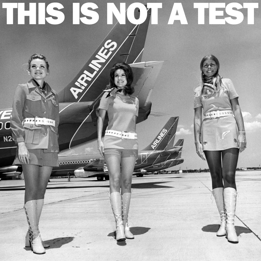 THIS IS NOT A TEST Podcast - Come Fly With Me